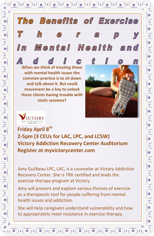 benefits of exercise therapy in mental health and addiction - ceu professional event at victory addiction recovery center - march 25, 2016 - amy guilbeau lpc